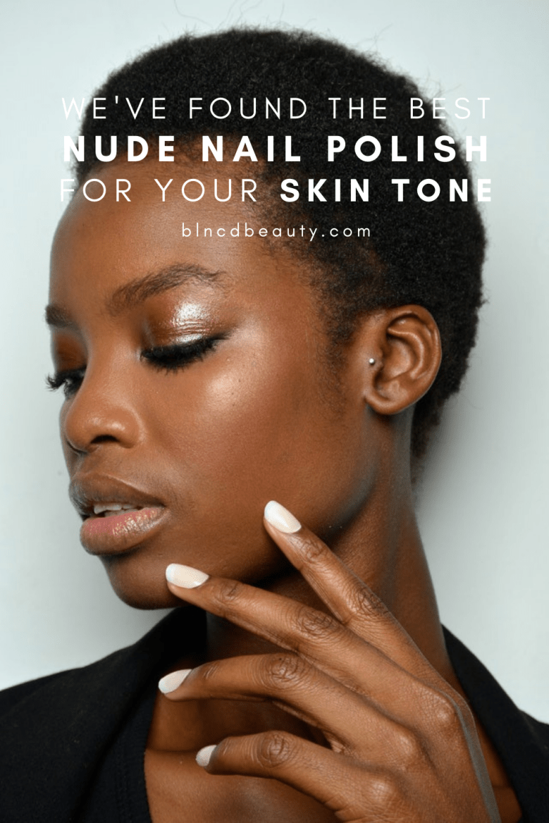 Find The Best Nude Nail Polish For Your Skin Tone