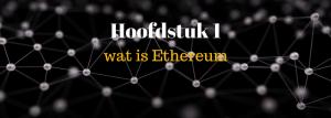 Wat is ethereum eigenlijk? Hoe is het ontstaan en waarom is het zo populair?