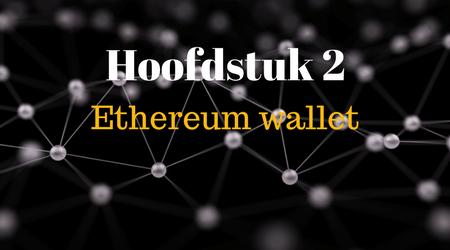 In dit hoofdstuk bespreken we alles gerelateerd aan ethereum wallets, hoe je de beste ethereum wallet koopt en wat een wallet eigenlijk is.