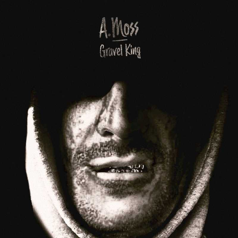 A.Moss – Gravel King