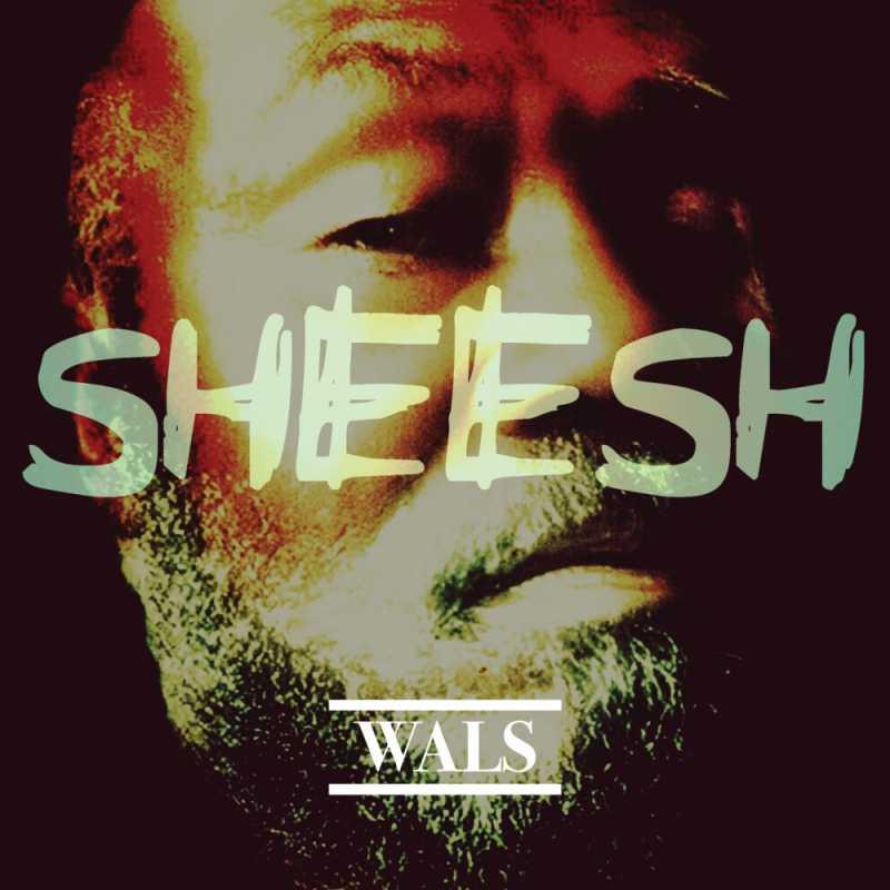 Wals – SHEESH