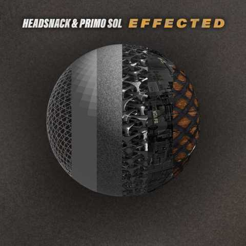 Headsnack & Primo Sol – EFFECTED