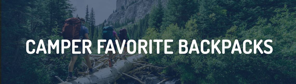 gifts for backpackers banner, text: camper favorite backpacks