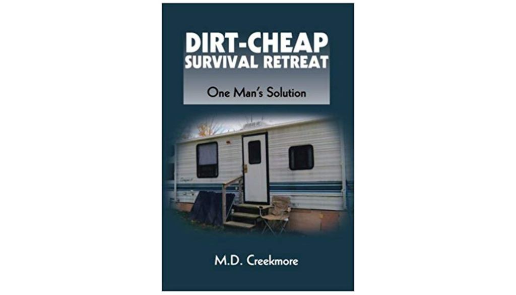 "the book cover for ""Dirt Cheap Survival Retreat,"" by M.D. Creekmore"