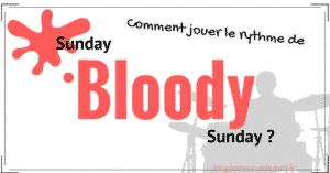 Sunday Bloody Sunday_rythme_batterie_FB