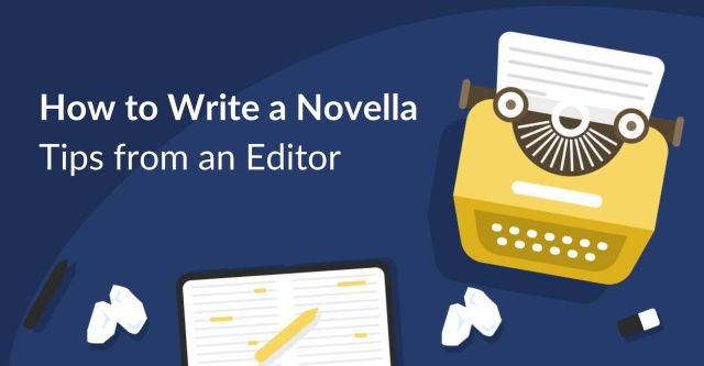 How to Write a Novella: 14 Tips From an Expert