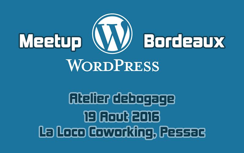 Bordeaux Wordpress debogage