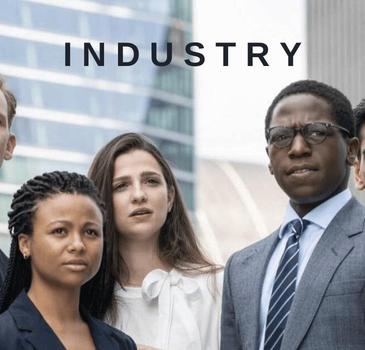 Industry Dizi Konusu Yorumu ve İncelemesi
