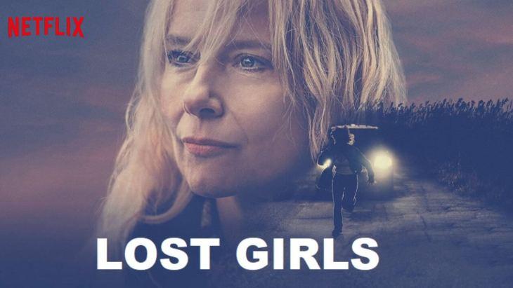 Lost Girls Film Konusu, Yorumu ve İncelemesi