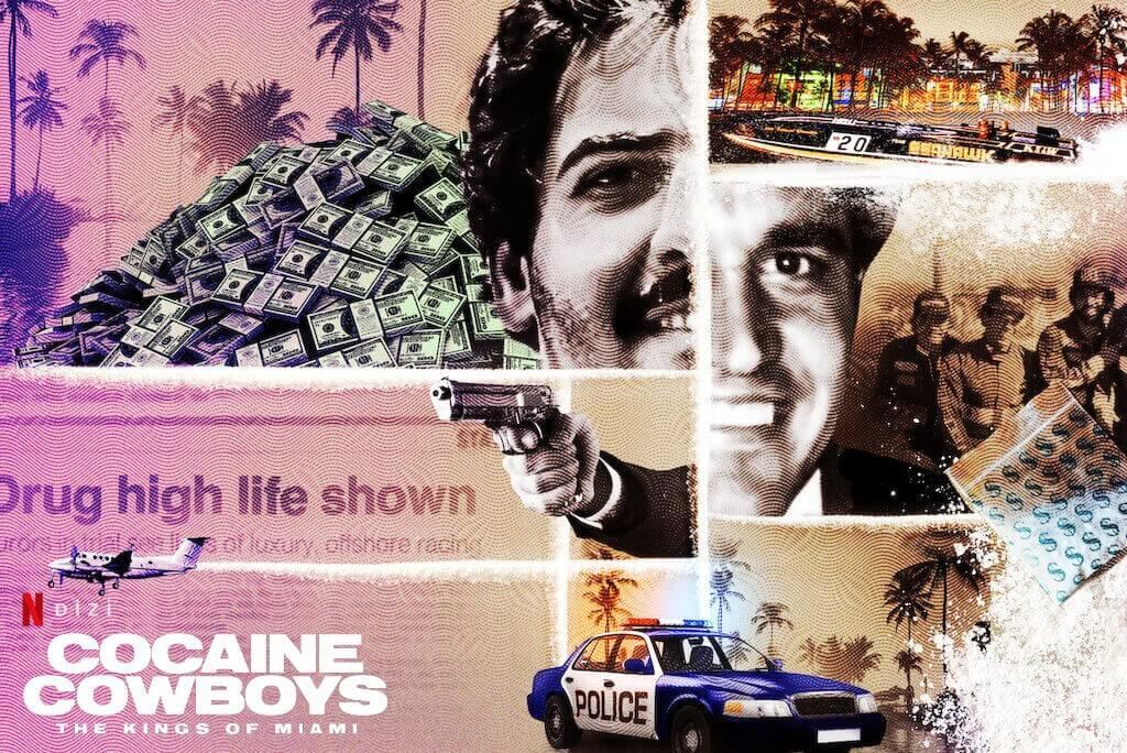 Cocaine Cowboys The Kings of Miami Belgesel Dizi Konusu ve Yorumu – Netflix