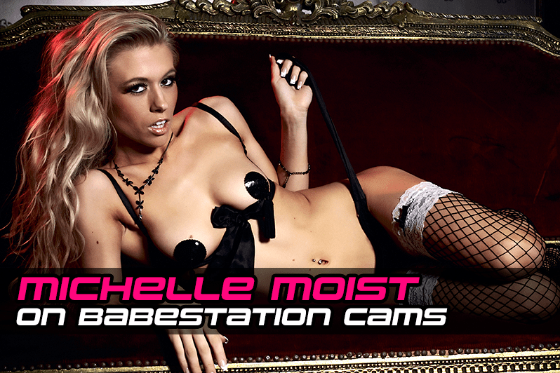 michelle moist babestation cams