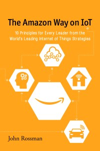 Amazon Way on IoT John Rossman Book