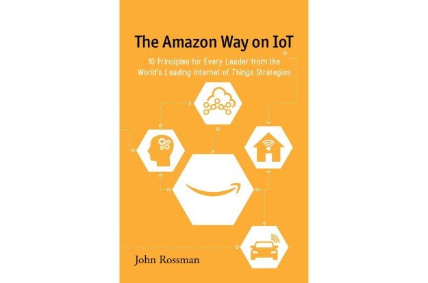 The Amazon Way on IoT John Rossman