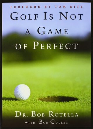 golf is not a game dr. bob rotella