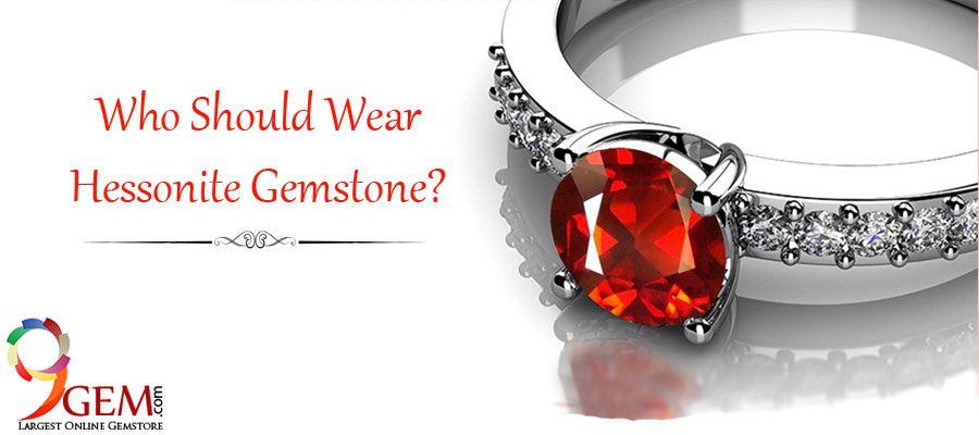 Who Should Wear Hessonite Gemstone