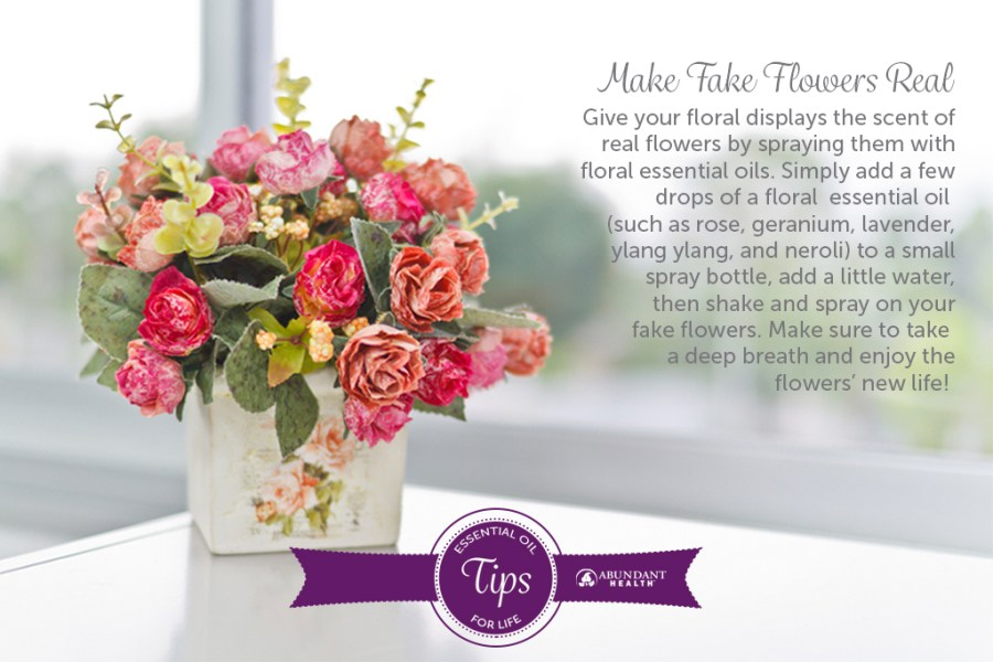 EO Tips for Life  Make Fake Flowers Real   You ll want to use floral scented essential oils such as rose  geranium   lavender  ylang yang  or neroli  Add your chosen scent  or mix a few of the  oils