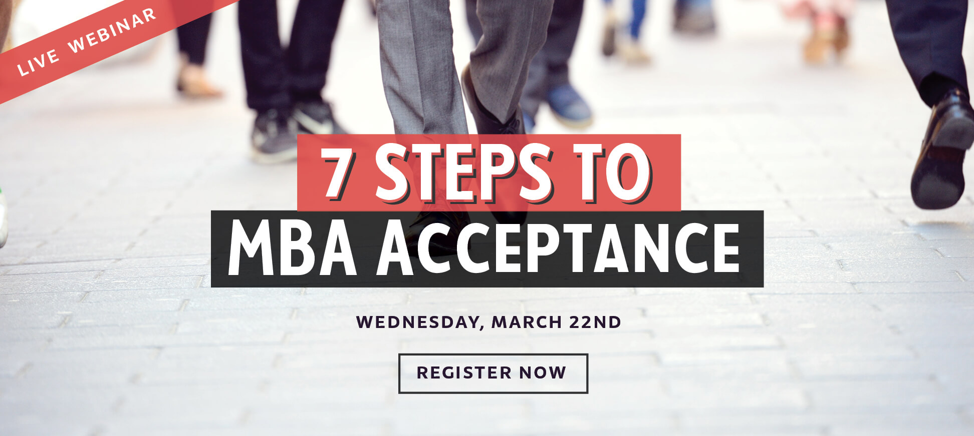 7 Steps to MBA Acceptance: Register for the webinar!