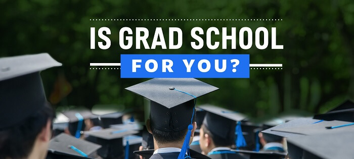 Is Grad School for You?