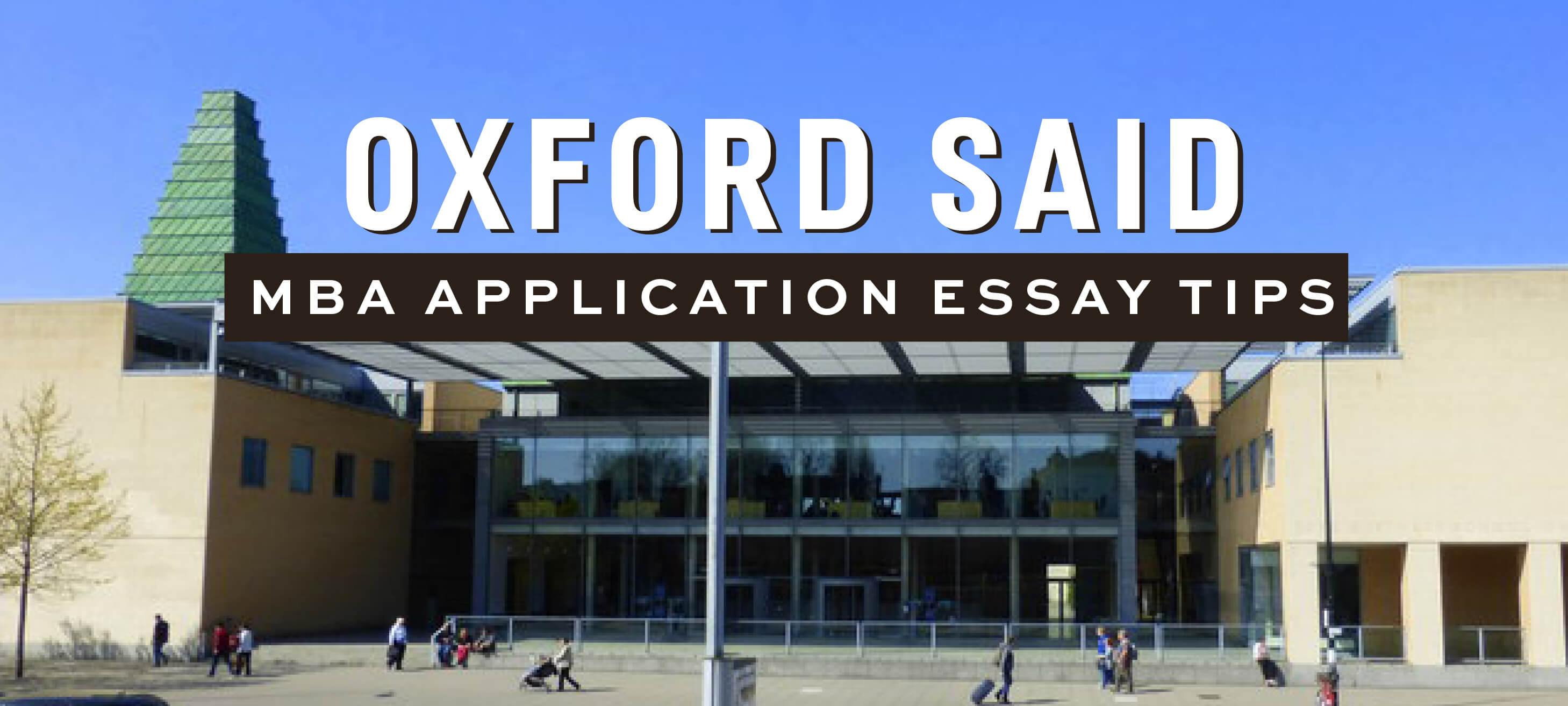 Oxford Said MBA Application Essay Tips