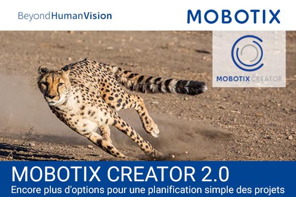 Nouvelle version de MOBOTIX CREATOR (outil de planification de projet intelligent)