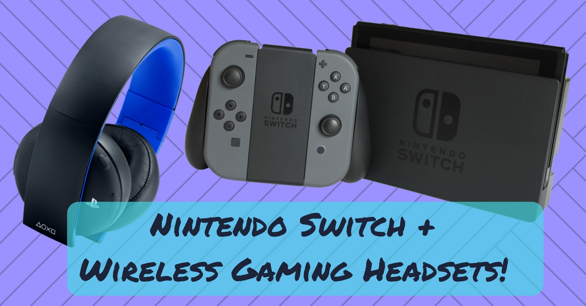 Here Are the Wireless Gaming Headsets That Are Compatible with the Nintendo Switch