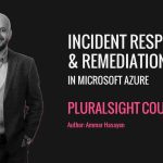 My Pluralsight Course – Incident Response and Remediation With Azure Security Center