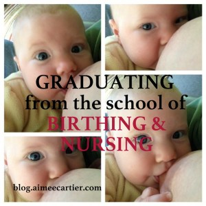graduating from the school of birthing and nursing by Aimee Cartier