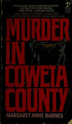 """Murder In Coweta County"", the true crime drama that shocked Georgia - and America - from 1948, via Margaret Anne Barnes...and Pelican Publishing"