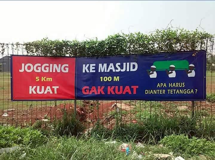 Jogging 5 km kuat, ke masjid 100 m gak kuat.