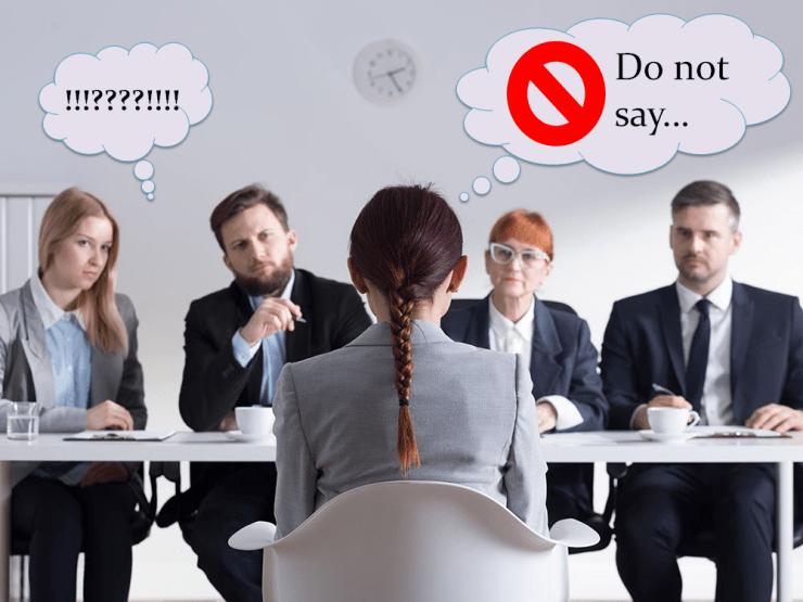 Choses à ne pas dire lors d'un entretien d'embauche.