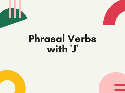 Phrasal VErbs with J