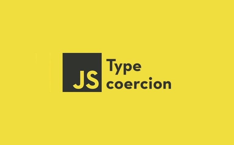 How Type Coercion in JavaScript Works feature image