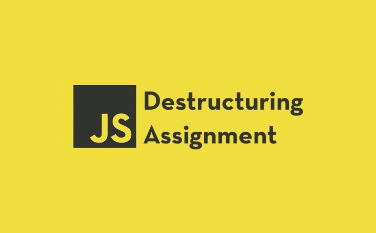 How Destructuring Assignment in JavaScript Works feature image