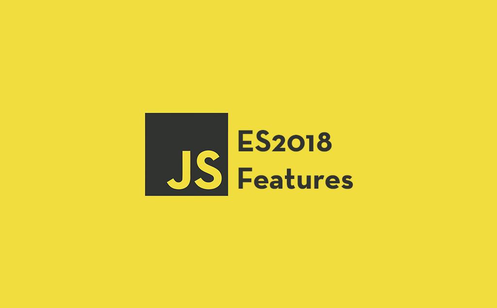 4 JavaScript ES2018 Features You Should Know feature image