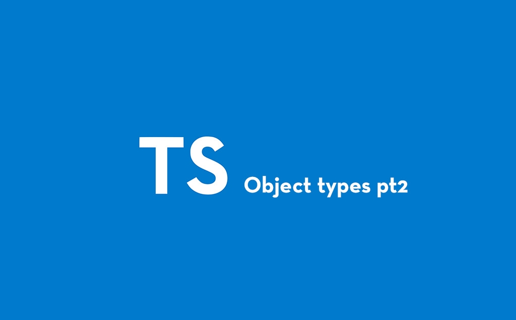 Introduction to Object Types in TypeScript Pt2 feature image