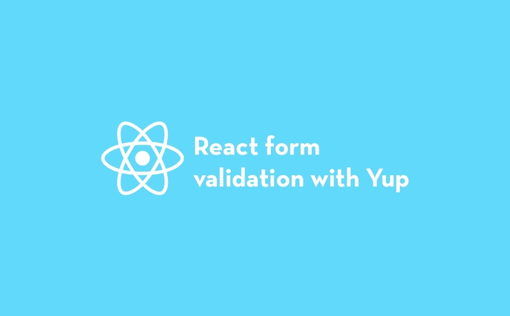 How to create custom form validation in React with Yup feature image