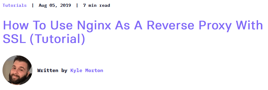 A tutorial for using nginx as a reverse proxy with SSL.
