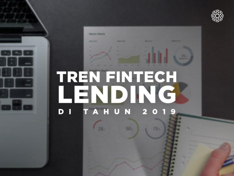 Tren Fintech Lending di Tahun 2019