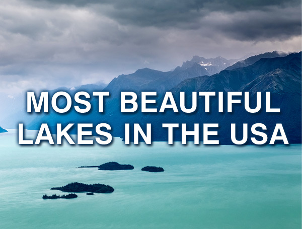 10 Lakes in the U.S. You Must Visit