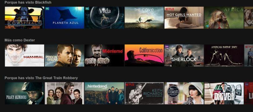 El sistema de recomendaciones que usa Netflix es lo suficiente certero como para darle una oportunidad a aquello que te recomiende. Y cuando veáis que (casi siempre) acierta, empezaréis a dudar de si los de Netflix no siguen tus movimientos para conseguir su eficacia.