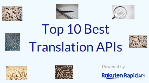 Top 10 Best Translation APIs: Google Translate, Microsoft