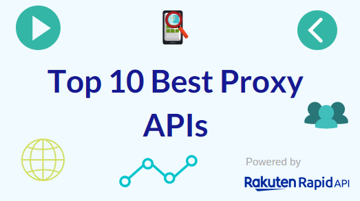 Top 10 Best Proxy APIs: Proxy Orbit API, Proxies API, SmartIP.io API, and Others