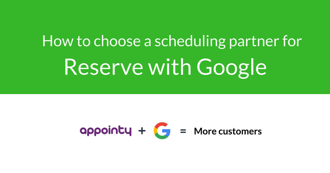 How to choose the perfect scheduling partner for Reserve with Google?