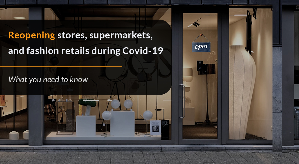 Reopening stores, supermarkets, and fashion retail during Covid-19: What you need to know