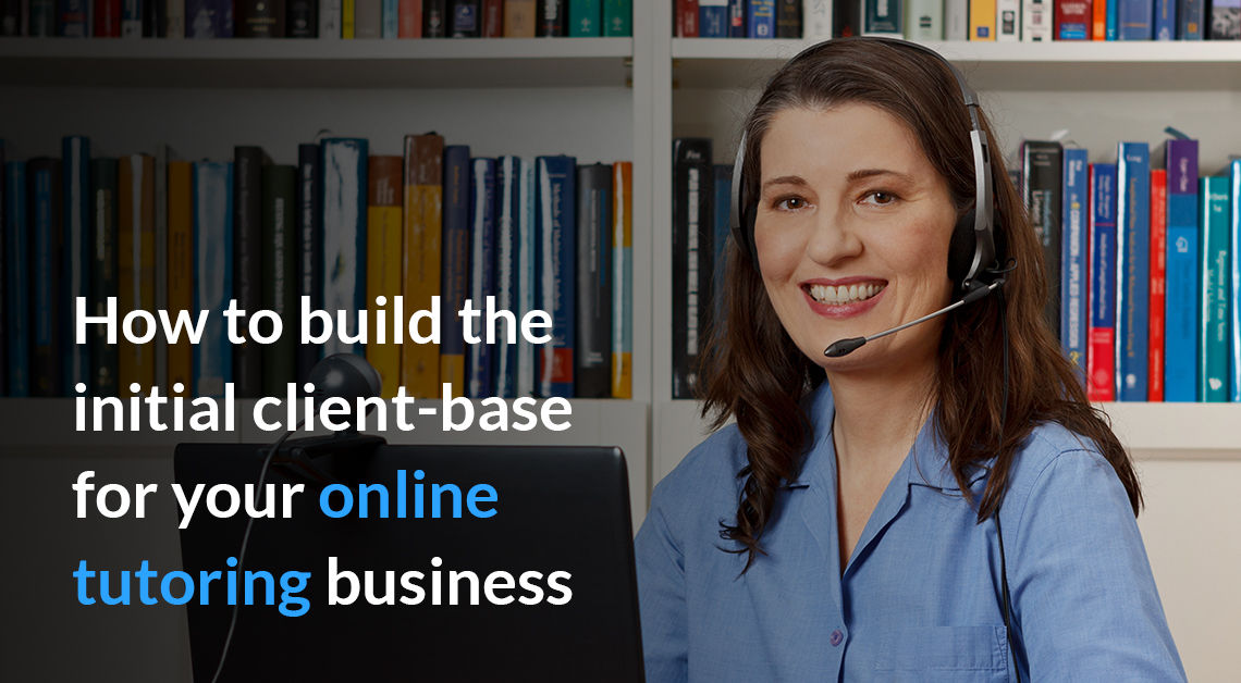 How to build initial client base for your online tutoring business