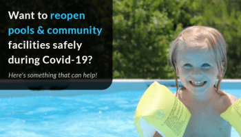 Want to reopen pools & community facilities safely during Covid-19? Here's something that can help!