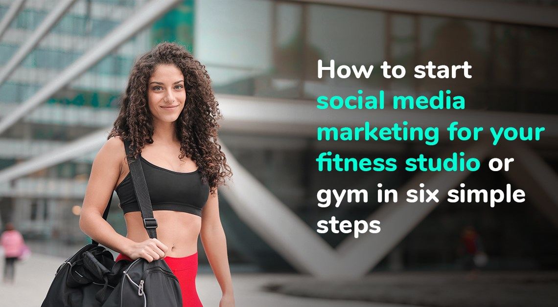 Social media marketing for fitness studios and gyms