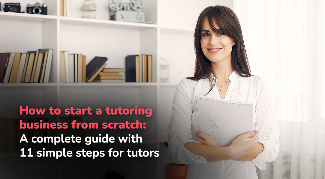 How to Start a Tutoring Business from Scratch