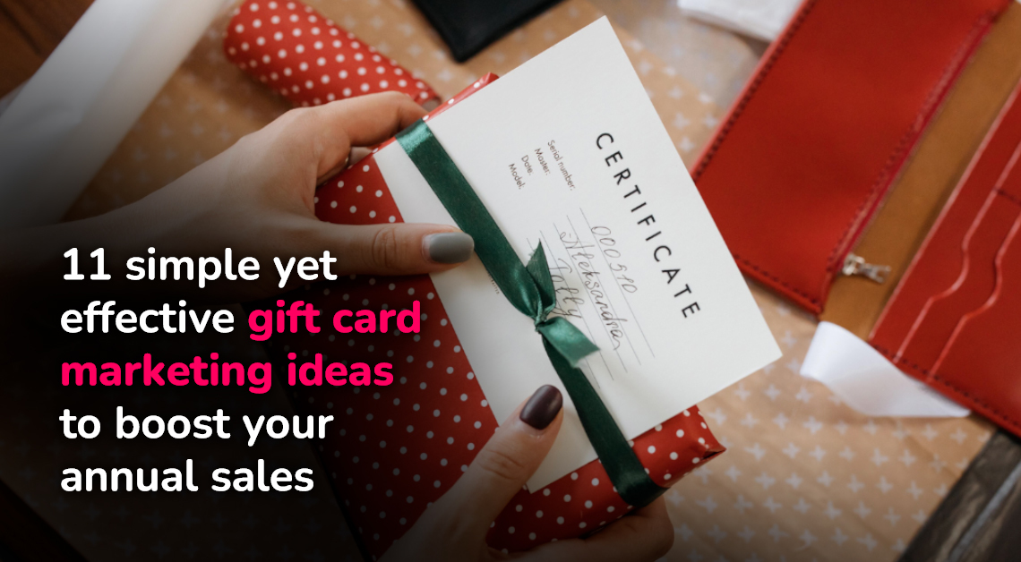 Gift card marketing ideas to boost your annual sales