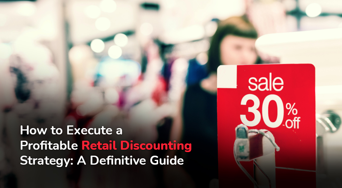 How to execute a profitable retail discounting strategy